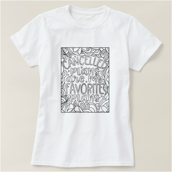 Cancelled Plans Are My Favorite Plans Introvert T-Shirt