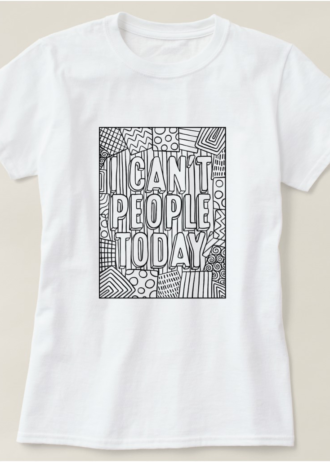 I Can't People Today Introvert T-Shirt