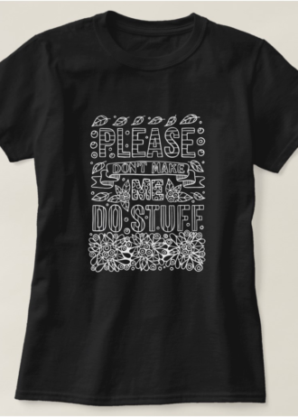 Please Don't Make Me Do Stuff Introvert T-Shirt