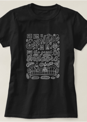 Explore the Great Indoors Introvert T-Shirt